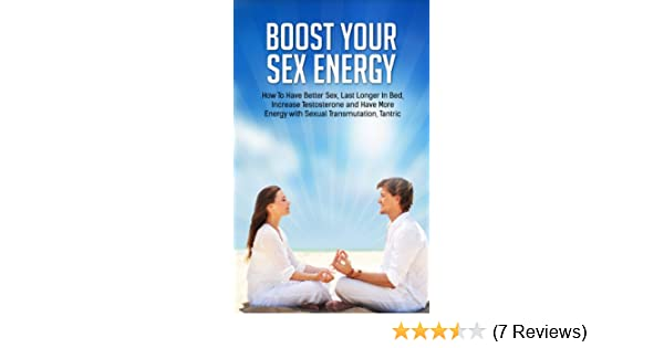 how to have more energy during sex