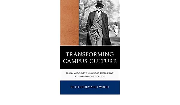 Transforming Campus Culture: Frank Aydelottes Honors Experiment at Swarthmore College