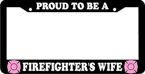 Personalized City Proud to Be a Firefighters Wife Fire Fighter License Plate Frame
