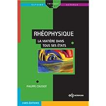 Rhéophysique la matière dans tous ses Etats (Savoirs actuels) (French Edition)