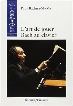 LArt de jouer Bach au clavier