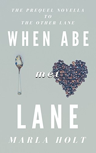 When Abe Met Lane: The Prequel Novella to the Other Lane (Other Lane Seires)