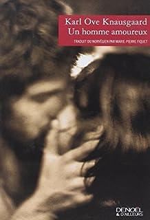 Un homme amoureux : roman.