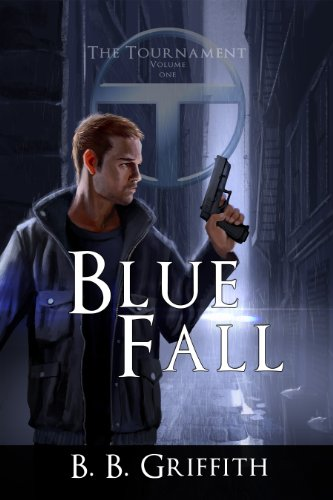 Blue Fall (The Tournament, #1) (The Tournament Series) (Bullet Rounds Blue)