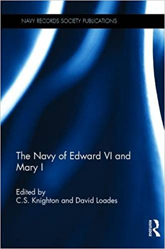 The Navy of Edward VI and Mary I (Navy Records Society)