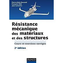 Résistance mécanique des matériaux et des structures - 2e éd. : Cours et exercices corrigés (Sciences de l'ingénieur) (French Edition)