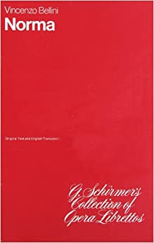 ?BEST? Norma: Libretto (G. Schirmer's Collection Of Opera Librettos). weekend entre Rouge besos TEXTURE clientes