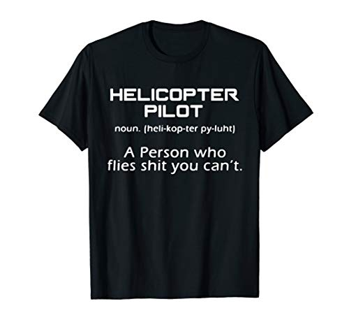 Helicopter Graphic - Helicopter Pilot Shirt - Helicopter Pilot Definition T shirt