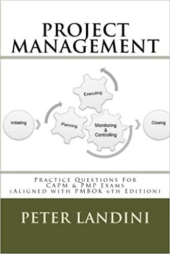 Project Management: Practice Questions For CAPM and PMP Exams: Peter