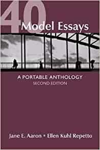 40 model essays 2nd edition At about half the price of other rhetorically arranged readers, 40 model essays: a portable anthology combines concise but thorough instruction in the methods of development with a.