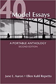 40 model essays a portable anthology jane e aaron ellen kuhl
