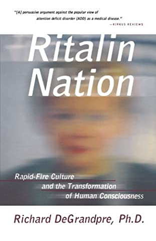 Ritalin Nation: Rapid-Fire Culture and the Transformation of Human Consciousness (Norton On Archives)