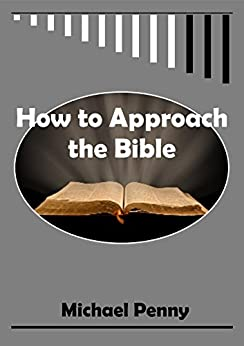 How to Approach the Bible by [Penny, Michael]
