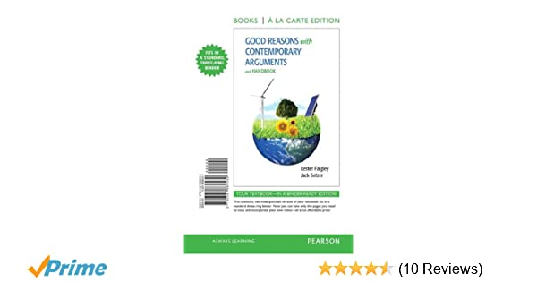 Amazon good reasons with contemporary arguments and handbook amazon good reasons with contemporary arguments and handbook books a la carte edition 9780321888532 lester faigley jack selzer books fandeluxe Images