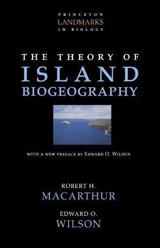 The Theory of Island Biogeography (Princeton Landmarks in Biology) (Macarthur And Wilson Theory Of Island Biogeography)