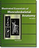 Illustrated Essentials of Musculoskeletal Anatomy, Kay W. Sieg, 0935157077