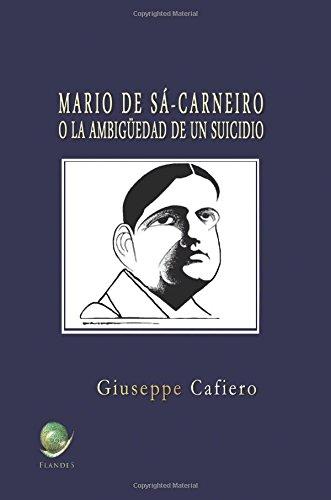 Mario de Sá-Carneiro: o la ambigüedad del suicidio (Spanish Edition) PDF