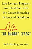 Image of The Rabbit Effect: Live Longer, Happier, and Healthier with the Groundbreaking Science of Kindness