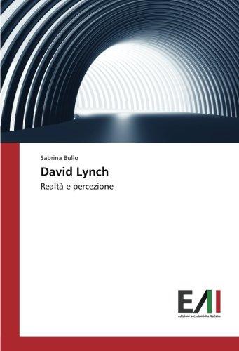 David Lynch: Realtà e percezione Copertina flessibile – 14 dic 2015 Sabrina Bullo Edizioni Accademiche Italiane 363977714X Films