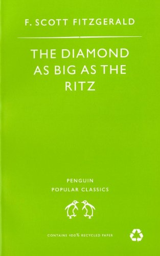 The Diamond As Big As the Ritz And Other Stories: The Diamond As Big As the Ritz; Bernice Bobs Her Hair; the Ice Palace; May Day; the Bowl (Penguin Modern Classics)