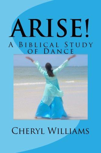 Arise!: A Biblical Study of Dance