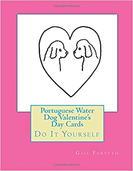 Book Portuguese Water Dog Valentine's Day Cards: Do It Yourself