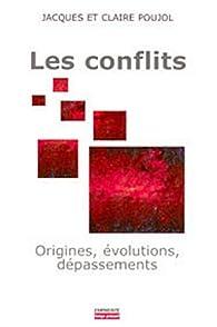 Conflits, origines, évolutions, dépassements par Jacques Poujol