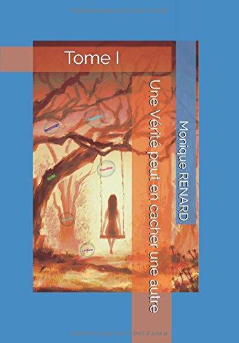Une Vérité peut en cacher une autre: TOME I (French Edition)