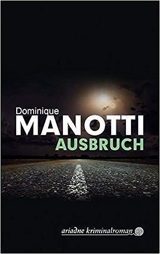 Dominique Manotti: Ausbruch; Homo-Literatur alphabetisch nach Titeln