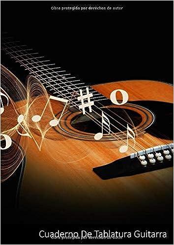 Cuaderno De Tablatura Guitarra: Cuaderno en Blanco de Tablatura ...