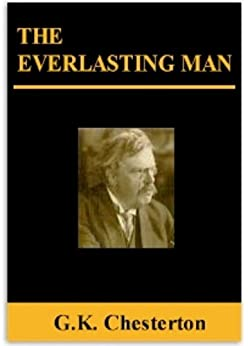 the everlasting man kindle edition by g k chesterton