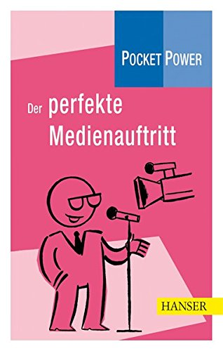 Pocket Power Soft Skills: Der perfekte Medienauftritt