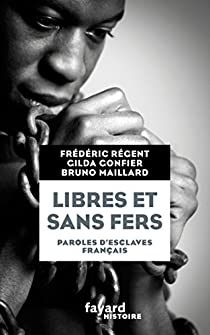 Libres et sans fers. Paroles d'esclaves par Régent