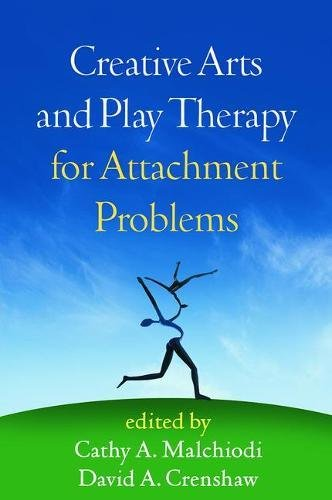 Creative Arts and Play Therapy for Attachment Problems (Therapy Art Creative)