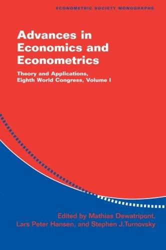 Advances in Economics and Econometrics: Theory and Applications, Eighth World Congress (Econometric Society Monographs)