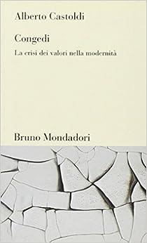 Congedi. La crisi dei valori nella modernità