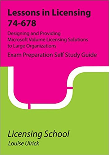 Microsoft 74-678: Exam Preparation Guide: Lessons in Licensing