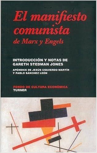 El Manifiesto Comunista De Karl Marx Y Friedrich Engels Noema Spanish Edition Jones Gareth Stedman Introd Y Notas Fondo De Cultura Economica 9789681685119 Books