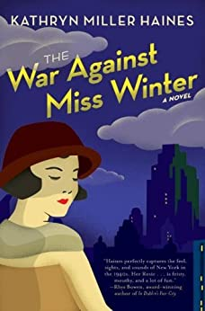 The War Against Miss Winter (Rosie Winter Mysteries Book 1) by [Haines, Kathryn Miller]