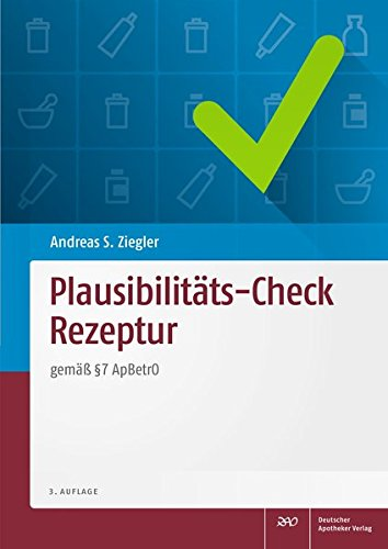 Plausibilitäts-Check Rezeptur: gemäß § 7 ApBetrO