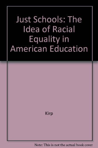 Just Schools: The Idea of Racial Equality in American Education