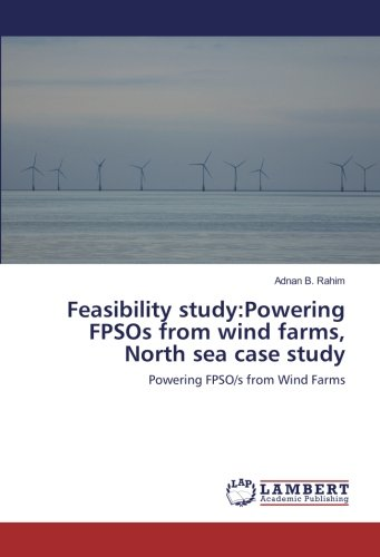 Feasibility study:Powering FPSOs from wind farms, North sea case study: Powering FPSO/s from Wind Farms