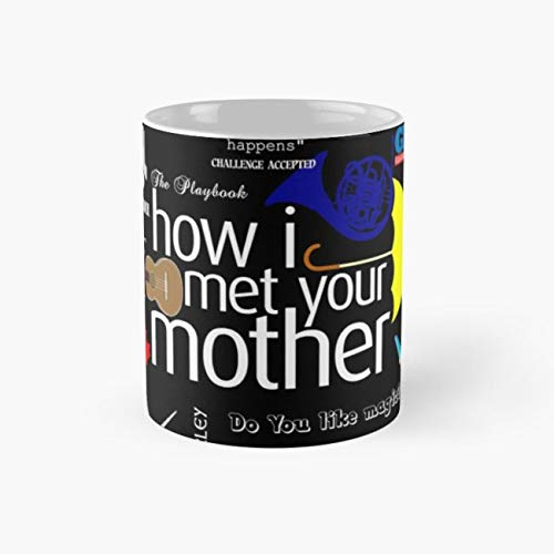 himym Mug, how i met your mother Cup, 11 Ounce Ceramic Mug, Perfect Novelty Gift Mug, Funny Gift Mugs, Funny Coffee Mug 11oz, Tea Cups 11oz ()