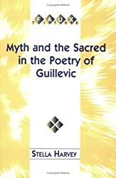 Myth and the Sacred in the Poetry of Guillevic (Faux Titre)