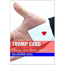 TRUMP CARD: These are their stories…