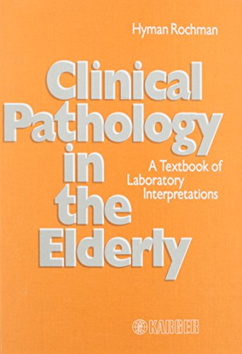 Clinical Pathology in the Elderly: A Textbook of Laboratory Interpretations