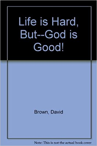 Title Life Is Hard But God Is Good Amazoncouk David Brown