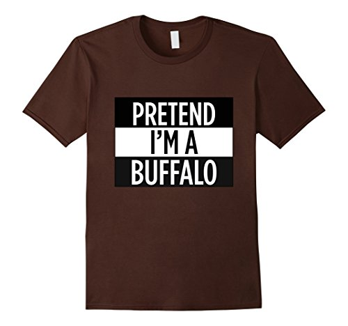 Mens Pretend I'm A Buffalo - Funny Costume T-Shirt Medium (M Bison Halloween Costume)