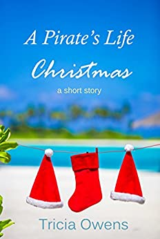 A Pirate's Life Christmas (A Pirate's Life for Me short) by [Owens, Tricia]