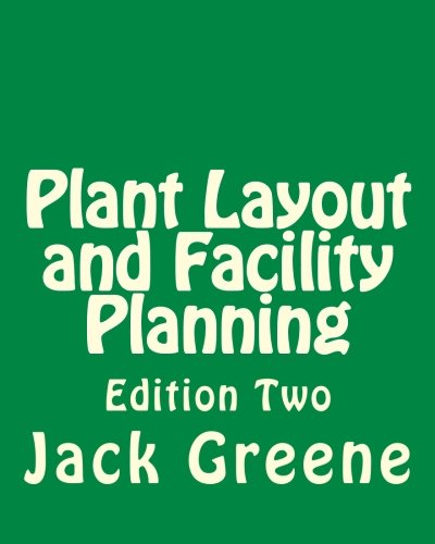 Plant Layout and Facility Planning: Edition Two